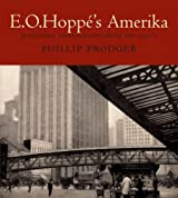 E O Hoppe's Amerika - Modernist Photographs from the 1920s