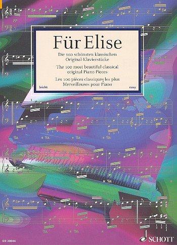 Pianissimo: FÜR ELISE - Auswahlband mit den 100 beliebtesten leichten klassischen Klavierstücken vom Barock bis zum 20. Jahrhundert -- der ideale Begleiter für den Klavierunterricht, für Liebhaber und Wiedereinsteiger (Noten / sheet music)