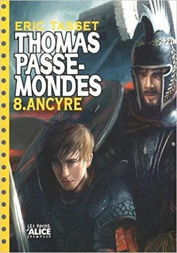 Thomas Passe-Mondes, Tome 8 : Ancyre par Eric Tasset