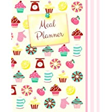 "Meal Planner: Weekly Menu Planner with Grocery List [ Softback * Large (8"" x 10"") * 52 Spacious Records & more * Cupcakes & Candy ]"