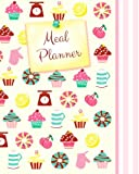 Meal Planner: Weekly Menu Planner With Grocery List - 52 Spacious Records & More - Cupcakes & Candy (Food Planners)
