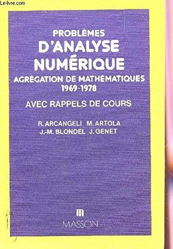 Problèmes d'analyse numérique: Agrégation de mathématiques années 1969-1978, avec rappels de cours