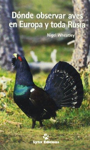 Dónde Observar Aves en Europa y toda Rusia (Descubrir la Naturaleza) por Nigel Wheatley