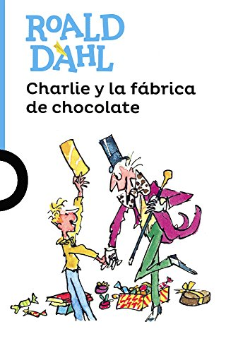 Charlie y La Fabrica de Chocolate (Charlie and the Chocolate Factory) (Serie Azul)
