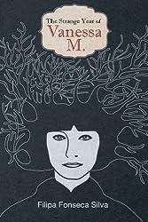 The Strange Year of Vanessa M. by Filipa Fonseca Silva (2013-05-31)