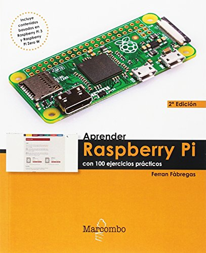 Learn Raspberry Pi with 100 practical exercises (TO LEARN ... 100 PRACTICAL EXERCISES)