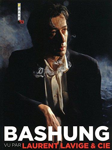 BASHUNG VU PAR LAURENT LAVIGE ET SES AMIS