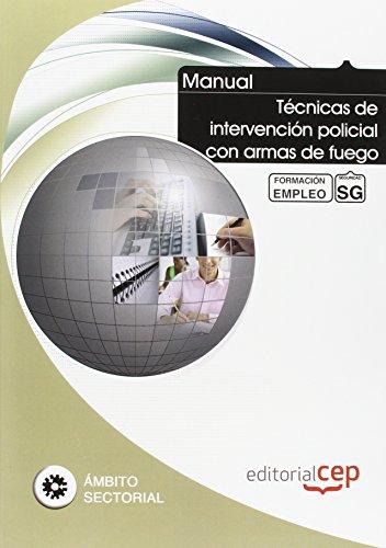 Manual Tecnicas de intervencion policial con armas de fuego. Formacion para el empleo (Formacion Empleo Sectorial) epub