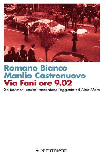 Via Fani ore 9.02: 34 testimoni oculari raccontano l'agguato ad Aldo Moro