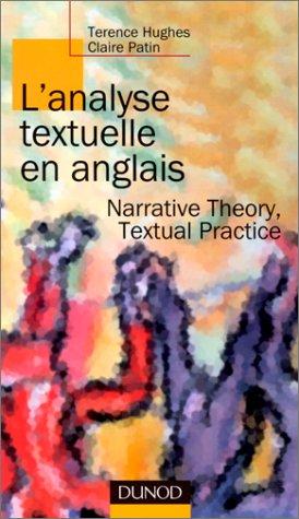 L'analyse textuelle en anglais. Narrative Theory, Textual Practice par Terence Hughes, Claire Patin