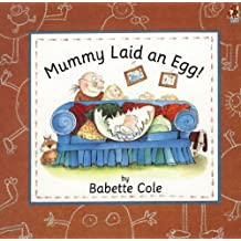 Mummy laid an egg by Babette Cole (1993-08-01)