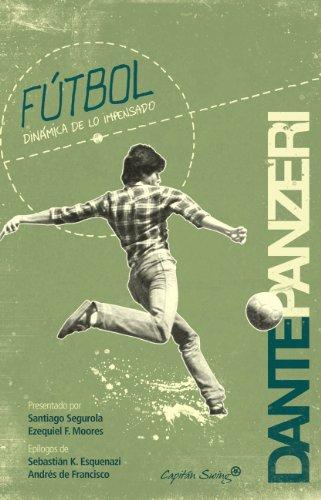 Fútbol. Dinámica de lo impensado: Dinámica de lo impensado. (Entrelineas) por Dante Panzeri