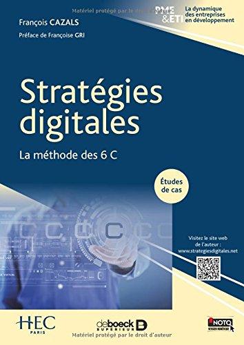 Stratégies digitales : La méthode des 6 C par François Cazals