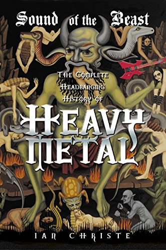 The Sound of the Beast: The Complete Headbanging History of Heavy Metal