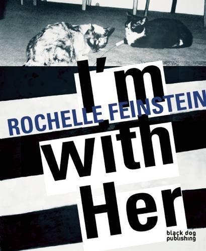 I'm with Her: Rochelle Feinstein by Jennifer Kabat (2016-03-22)