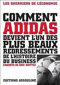 Comment Adidas devient l'un des plus beaux redressements de l'histoire du business par Eric Wattez