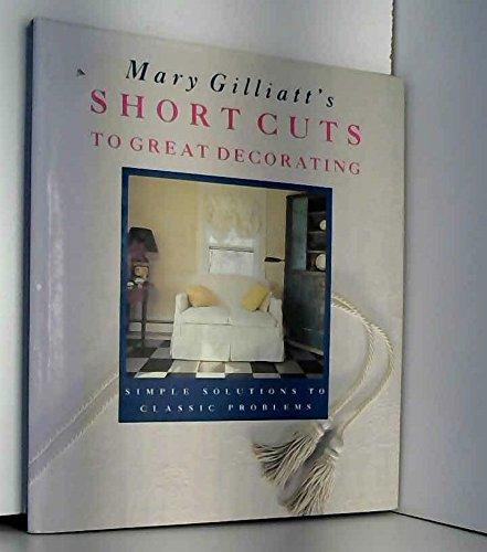 Mary Gilliatt's Short Cuts to Great Decorating