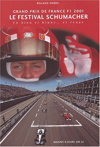 Grand Prix de France F1 2001. Le festival Schumacher en bleu et blanc. et rouge