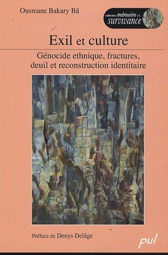 Exil et culture : Génocide ethnique, fractures, deuil et reconstruction identitaire