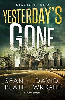 Yesterday's Gone. Stagione uno. Episodi 1 e 2 (Fanucci Editore) di [Platt, Sean, Wright, David]