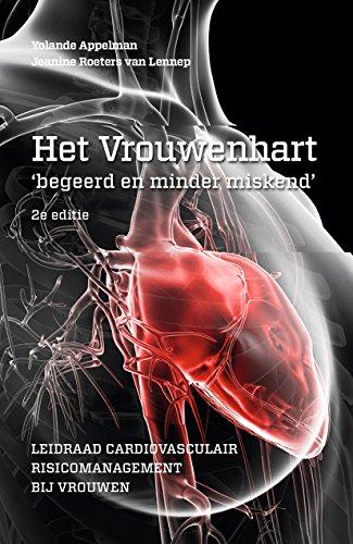 Het Vrouwenhart begeerd en minder miskend: Leidraad cardiovasculair risicomanagement bij vrouwen (Dutch Edition)
