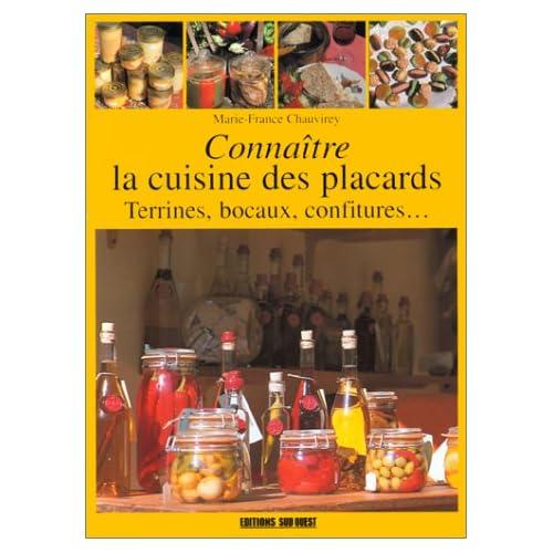 Connaître la cuisine des placards : Vinaigres, huiles, condiments, chutneys, champignons, poissons, charcuteries, confits, foies gras, confitures, ... de fruits et d'amandes, chocolats, caramels