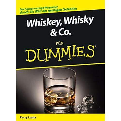 [Whiskey, Whisky & Co. für Dummies] [By: Luntz, Perry] [April, 2009]