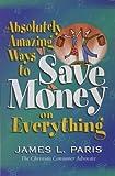 Absolutely Amazing Ways to Save Money on Everything