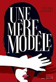 Une mère modèle par Pierre Linhart