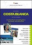 Costa Blanca: Reisehandbuch und Ausflugsführer für Strand- und Aktivurlaub - Axel Tiedemann