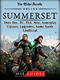 The Elder Scrolls Online Summerset, Xbox One, PC, PS4, Wiki, Gameplay, Classes, Upgrades, Game Guide Unofficial (English Edition)
