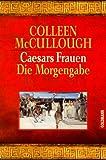 Caesars Frauen, Die Morgengabe - Colleen McCullough