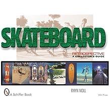 Skateboard Retrospective: A Collector's Guide by Rhyn Noll (2000-01-01)