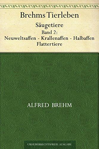 Brehms Tierleben. Säugetiere. Band 2: Neuweltsaffen - Krallenaffen - Halbaffen. Flattertiere
