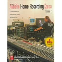 2: Audiopro Home Recording Course: A Comprehensive Multimedia Audio Recording Text