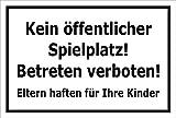 Schild Kein öffentlicher Spielplatz – Betreten verboten – 15x20cm, 30x20cm und 45x30cm – Bohrlöcher Aufkleber Hartschaum Aluverbund -S00094A