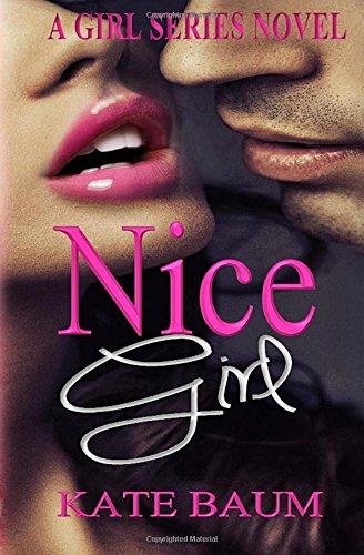 Nice Girl: Volume 1 (Girl Series)