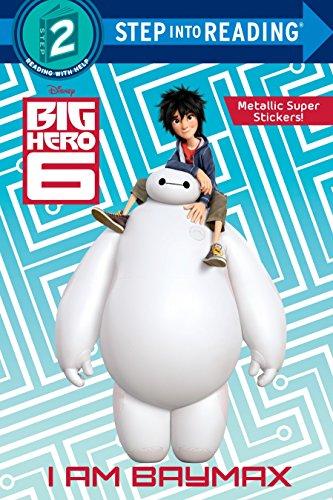 I Am Baymax (Disney Big Hero 6) (Step Into Reading, Step 2: Disney Big Hero 6)