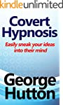 Covert Hypnosis: Easily Sneak Your Id...