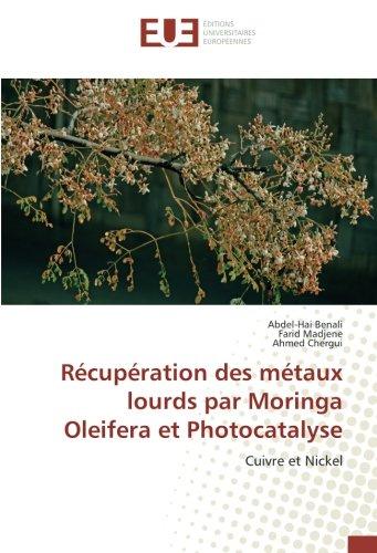 Récupération des métaux lourds par Moringa Oleifera et Photocatalyse: Cuivre et Nickel