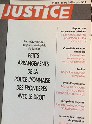 JUSTICE (Syndicat de la Magistrature) N° 159 : petits arrangements de la police lyonnaise avec le droit, Satolas. 1999 par Satolas