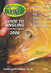 Get Hooked Guide to Angling in South West England 2006