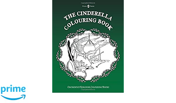 The Cinderella Colouring Book Enchanted Kingdom Books Amazoncouk Pook Press Various 9781473327047