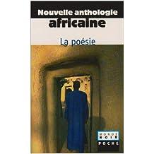 Nouvelle Anthologie Africaine : La Poesie