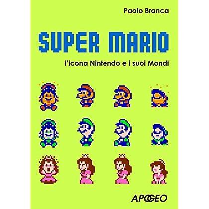 Super Mario: L'icona Nintendo E I Suoi Mondi