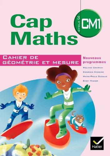 Cap Maths CM1 éd. 2010 - Cahier de géométrie et mesure par Marie-Paule Dussuc