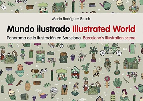 Mundo ilustrado. Panorama de la ilustración.. por Marta Rodriguez