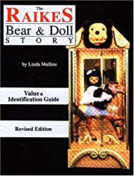 The Raikes Bear & Doll Story (Value & Identification Guide) by Linda Mullins (1994-12-24)