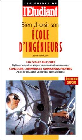 Bien choisir son école d'ingénieurs, édition 2000