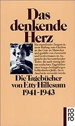 Das denkende Herz: Die Tagebücher von Etty Hillesum. 1941-1943